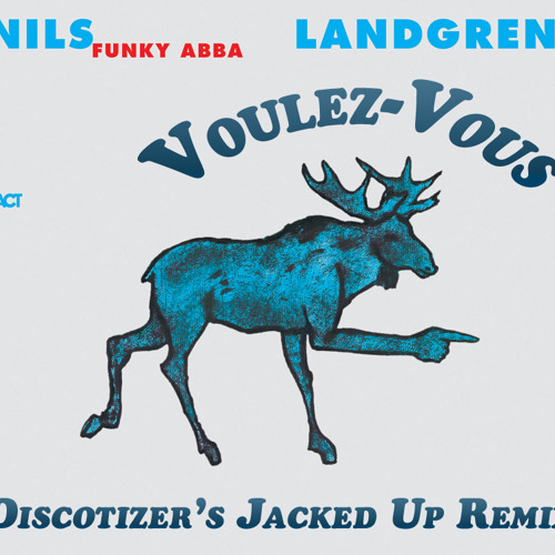 Nils Landgren Funk Unit - Voulez-Vous (Discotizer's Jacked Up Remix)