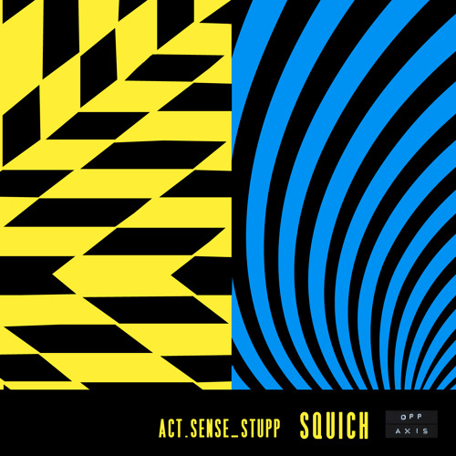 Act. Sense & Stupp - Squich Original Mix
