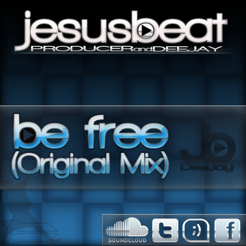 Jesus Beat - Be free (Original Mix)