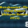 Basshunter - The Final Dance (Arbeen Remix 2011)