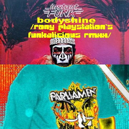 INSTANT FUNK-bodyshine /rony playstation`s funkalicious edit/