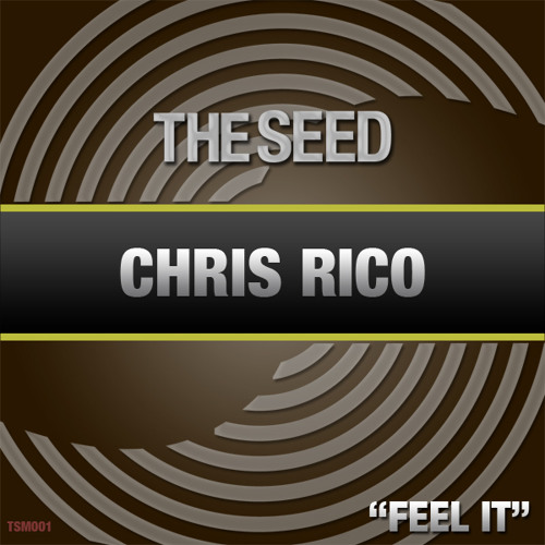 Chris Rico - Feel It *Out Now on BeatPort.com*