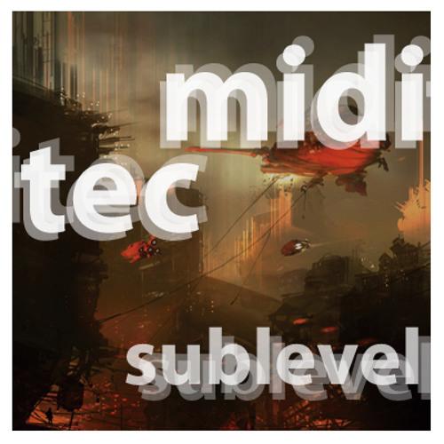 Miditec - Sublevel (Original Mix) - FREE DL