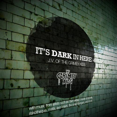 It's Dark In Here