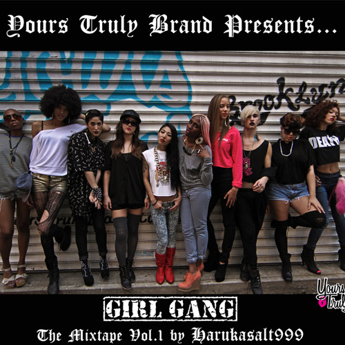 Yours Truly Brand Girl Gang vol. 1