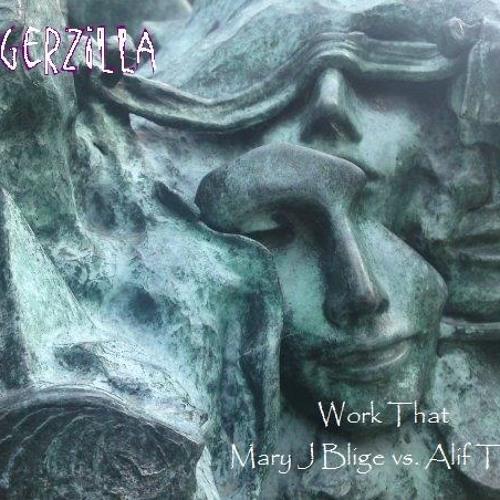 Work That (Aurevoir) [Mary J Blige vs Alif Tree]