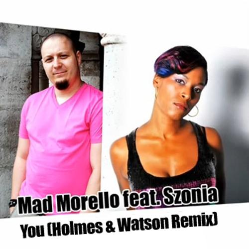 Mad Morello feat. Sonia - You (Holmes & Watson aka. Dj Hlásznyik vs. Wave Riders Remix - Demo Cut!)