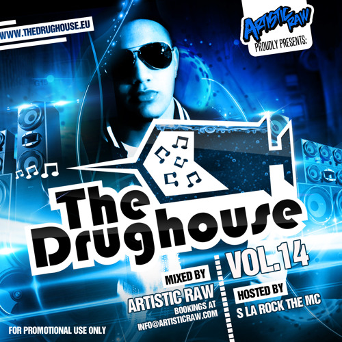 The Drughouse Vol.14 - Mixed By Artistic Raw (Hosted by S la rock the MC)