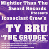 """""""The Grudge"""" by:Ty Bru (Produced By Double J The Jenius for Iconoclast) (Explicit Lyrics)"""