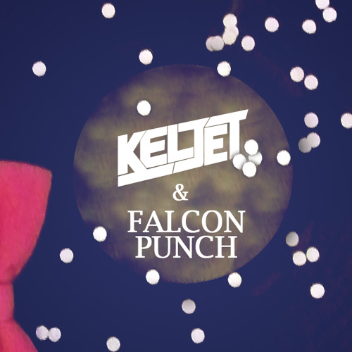 Keljet & Falcon Punch - Saturday Night