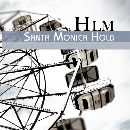 HLM - Santa Monica Hold (Original mix)
