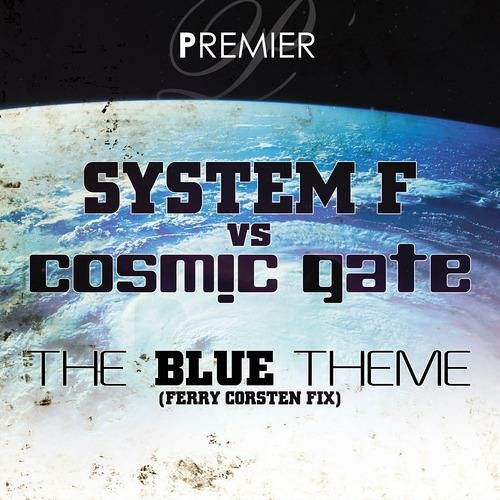 System F vs Cosmic Gate - The Blue Theme (Ferry Corsten Fix)
