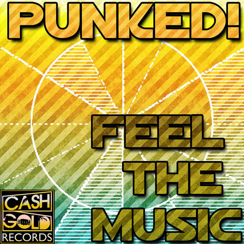 Punked - Feel The Music (Absurd Rate Remix) [CASH GOLD RECORDS]