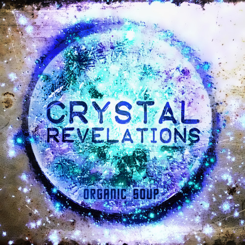 Organic Soup - Crystal Revelations (demo)