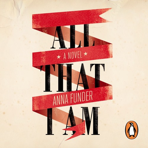 Anna Funder: All That I Am (Audiobook Extract) read by Judy Bennett and Saul Reichlin