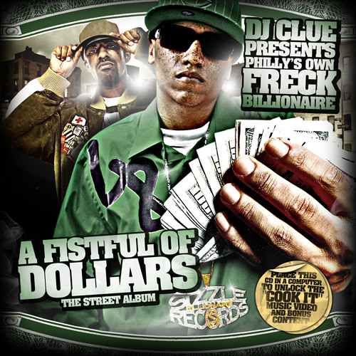 DJ Clue Presents Freck Billionaire: A Fistful Of Dollars - The Street Album