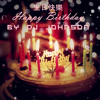 Happy Birtday生日快樂 BY DJ Johnson
