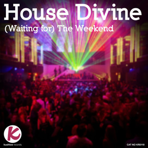 House Divine - (Waiting For) The Weekend (Gus Tinto in the Club remix) Kushtee  #2 Trackitdown chart
