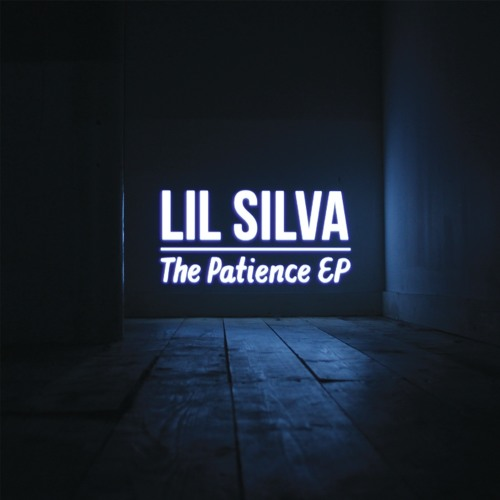 LIL SILVA - PATIENCE EP