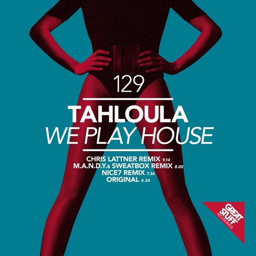 Tahloula - We play house (M.A.N.D.Y. Sweatbox Remix)