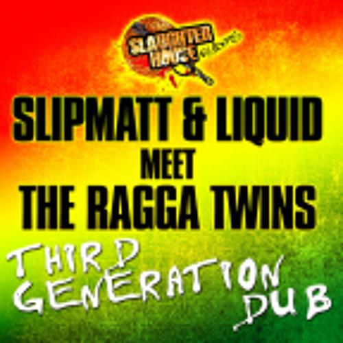 Slipmatt & Liquid meet the Ragga Twins - Third Generation Dub (Bunter & Sanxion Mix) [clip]