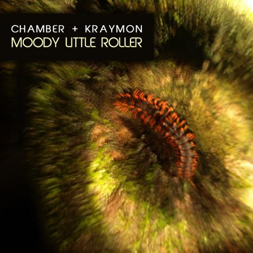 Chamber & Kraymon - Moody Little Roller FREE DOWNLOAD