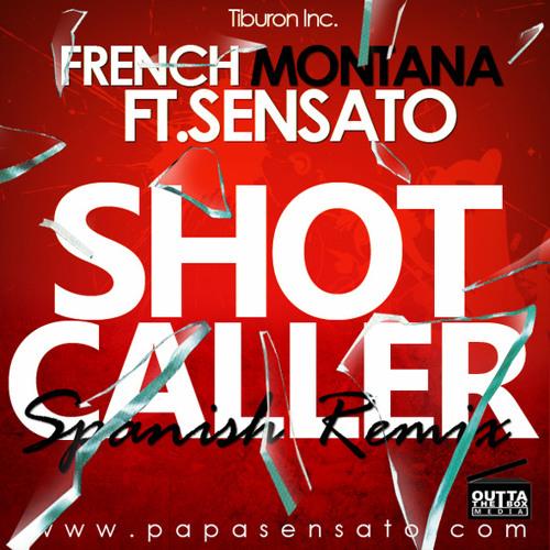 "French Montana - ""Shot Caller"" ft. Sensato"