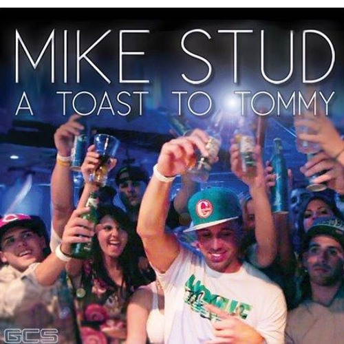 Mike Stud - A Toast to Tommy