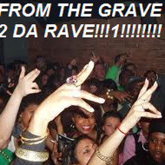 Episode IV - From the Grave to the Rave