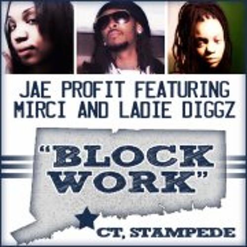 Blockwork - Jae Profit, Mirci & Ladie Diggz