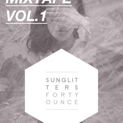 Sun Glitters // Forty Ounce Mixtape