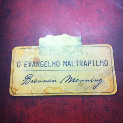 """""""graça"""" O Evangelho Maltrapilho - Brennan Manning"""