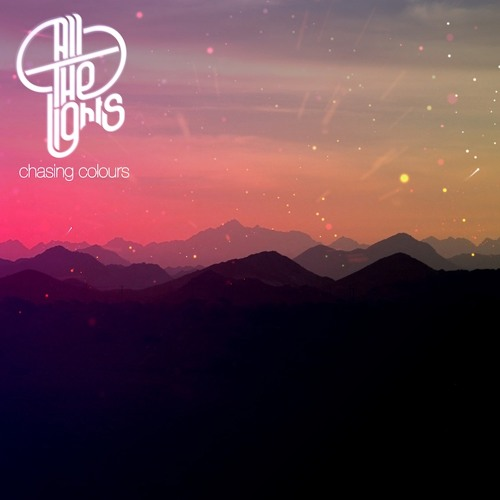 All The Lights - Chasing Colours (Dublin Aunts Remix)