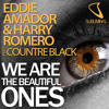 Eddie Amador & Harry Choo Choo Romero feat Countre Black - We Are The Beautiful Ones MP3 Download