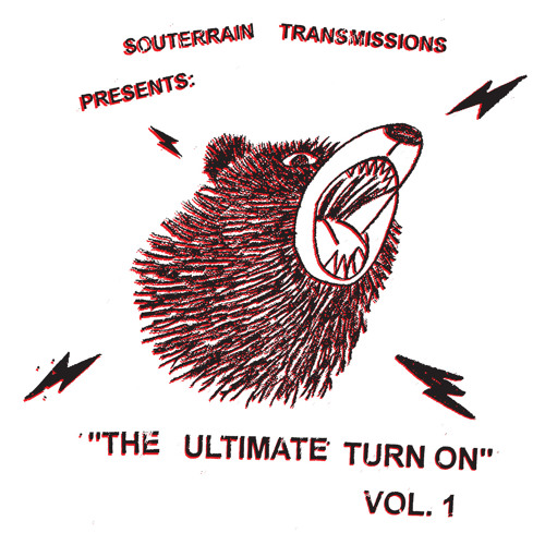The Ultimate Turn On - A Souterrain Transmissions Compilation