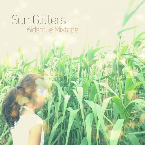 Sun Glitters // Kidsrave Mixtape