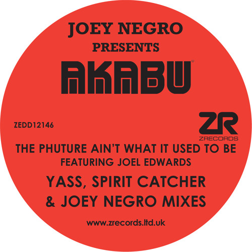 Akabu - The Phuture Ain't What It Used To Be (Yass, Spirit Catcher & Joey Negro Remixes)