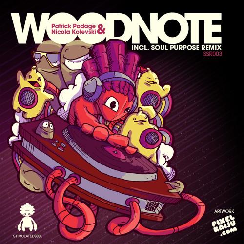 Patrick Podage & Nikola Kotevski - Woodnote [ Stimulated Soul Recordings - SSR003 ]
