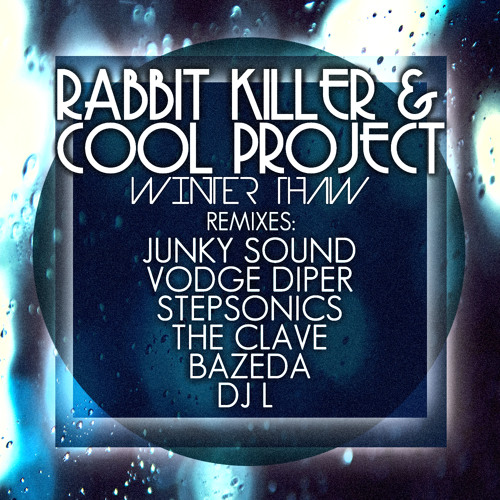 Rabbit Killer & Cool Project - Winter Thaw (Vodge Diper Remix) [Out now on Cool Music Records]