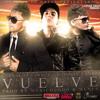 Carnal ft. Farruko y Daddy Yankee - Vuelve (www.PuraFiestaMp3.es.tl)
