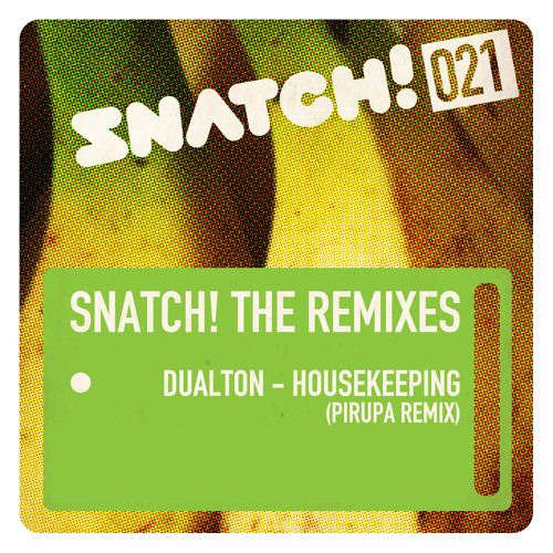 SNATCH021 01. Housekeeping (Pirupa Remix) - Dualton Snatch021 (96k snip)