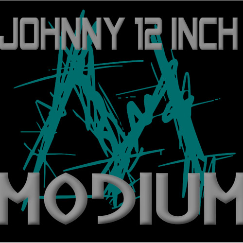 Johnny 12 Inch - Modium (original mix)