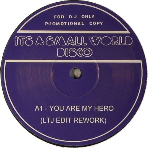 small world disco 16 - you are my hero (ltj edit rework)