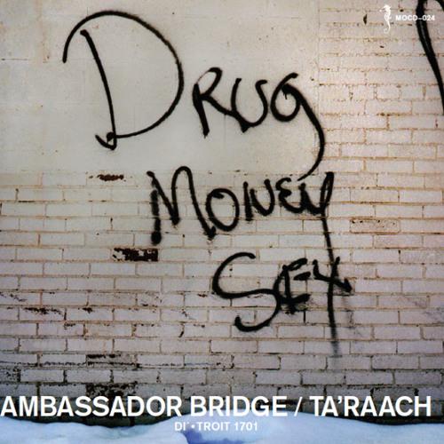 TA'RAACH_THE AMBASSADOR BRIDGE (Di-Troit 1701)