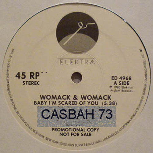 Womack & Womack - Baby I'm Scared Of You (Casbah 73  Extended Edit)FREE DOWNLOAD