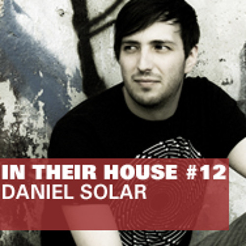 In Their House #12 - Daniel Solar