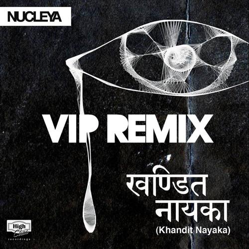 Nucleya - Khandit Nayaka (Nucleya's VIP REMIX)     -❤ FREE DOWNLOAD ❤-