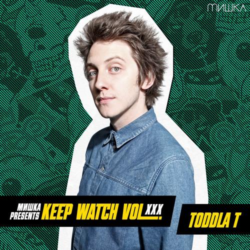 Keep Watch Vol. XXX: Toddla T