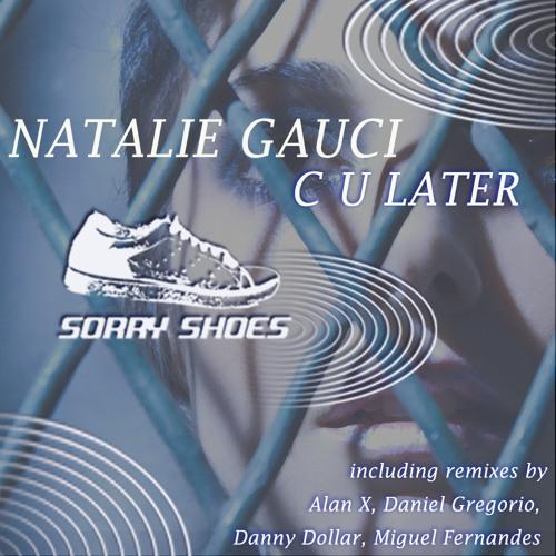 Natalie Gauci - C U Later - Miguel Fernandes Remix