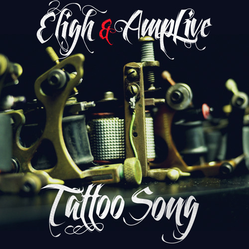 Eligh & AmpLive - Tattoo Song